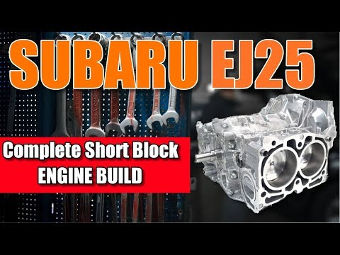 Subaru STI Short Block Assembly 2.5 DOHC Tutorial ej25