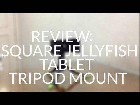 Review : Square JellyFish Tablet Tripod Mount