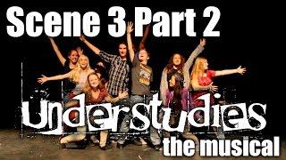 Understudies, the musical - Scene 3 Part 2 - Full Show