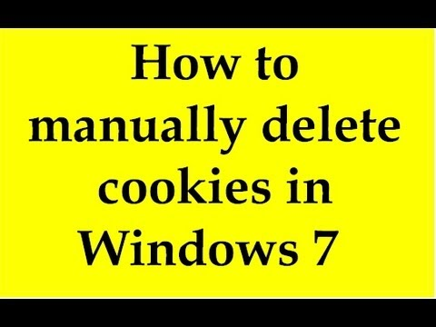 How to manually delete cookies in Windows 7
