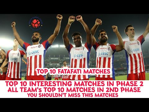 ISL 2018-19: Top 10 Interesting Matches In Phase 2 | You Shouldn't Miss |