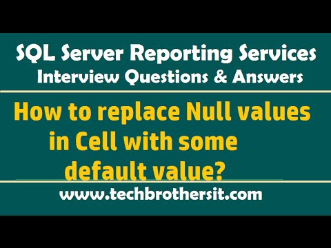 How to replace Null values in Cell with default values - SSRS Interview Questions and Answers