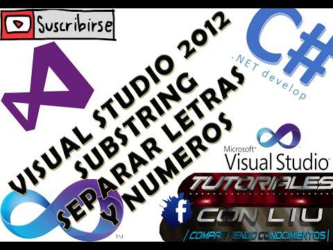 VISUAL STUDIO 2012  TUTORIAL 8 SUBSTRING SEPARAR LETRAS Y NUMEROS