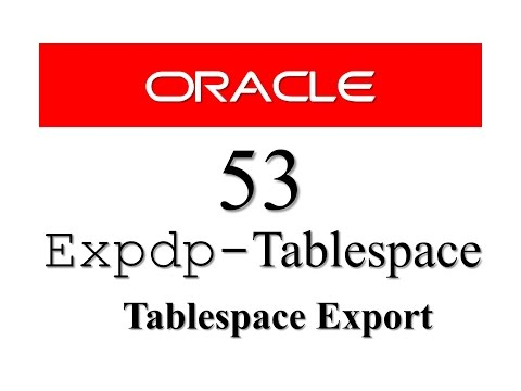 Oracle Database Tutorial 53 : Data pump expdp - How to Export tablespace in Oracle Database