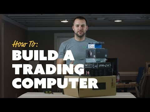How To Build A Trading Computer