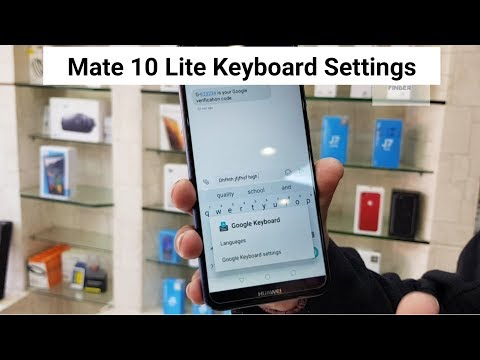 How to Change Huawei Mate 10 Lite Keyboard Settings  | popup on keypress