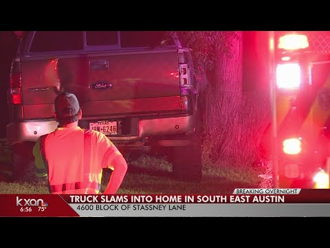 Truck crashes into home in southeast Austin