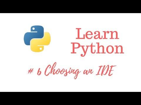 Learn Python Episode #6: Choosing an IDE