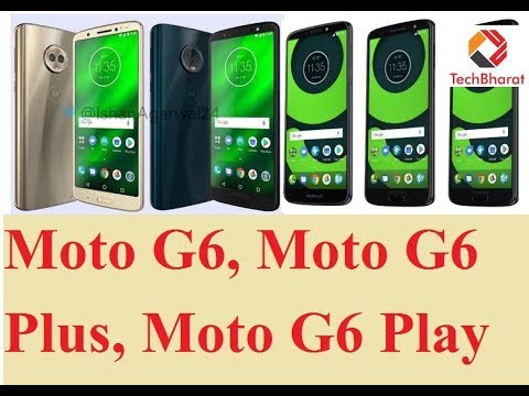 Moto G6, Moto G6 Plus, Moto G6 Play Teaser | Features More You Should Know(Hindi)