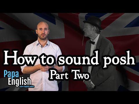 How to sound posh - Part two