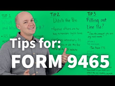 Tips for Filling Out IRS Form 9465, Installment Agreement Request