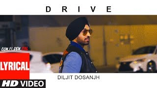 Drive Lyrical Video Song  | CON.FI.DEN.TIAL | Diljit Dosanjh | Latest Song 2018