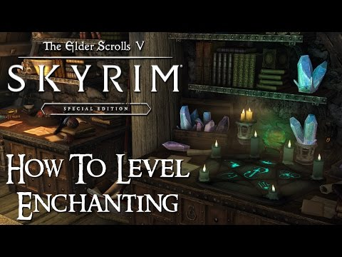 Skyrim Special Edition: Tutorial - How to level Enchanting