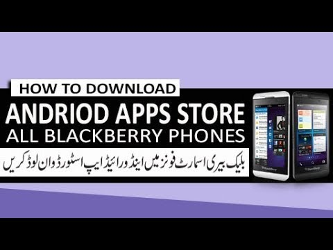 Download Andriod App store in Blackberry os 10 Devices