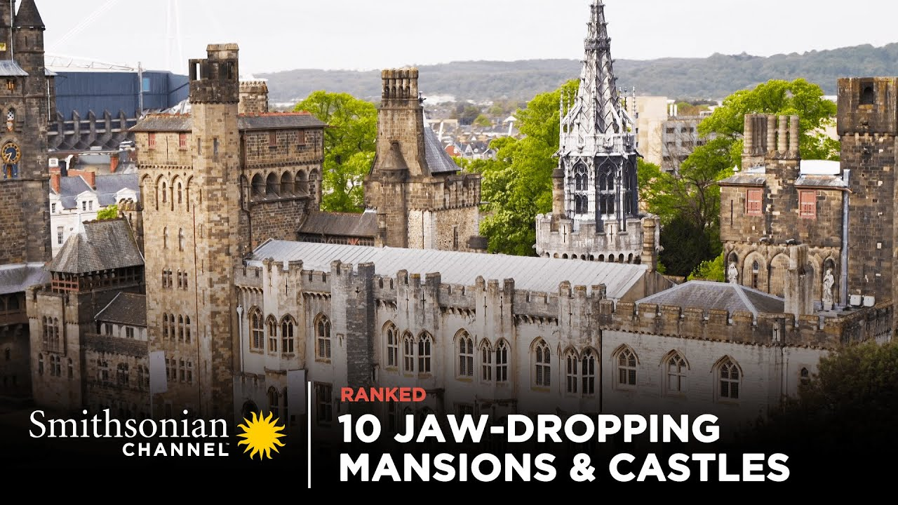 10 Jaw-Dropping Mansions, Castles & Estates 🏰 Smithsonian Channel