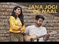 Jana Jogi De Naal (Cover) Feat. Sim Sing & Lourance Chahal - Rebellious Films mp3