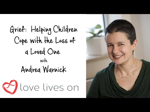 Grief: Helping Children Cope with the Loss of a Loved One