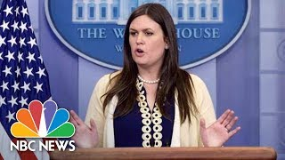 White House Press Secretary Sarah Huckabee Sanders Press Briefing   NBC News