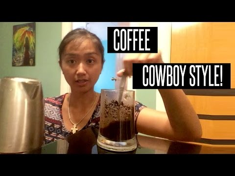 How to make Coffee Cowboy Style (without a coffeemaker or filter)