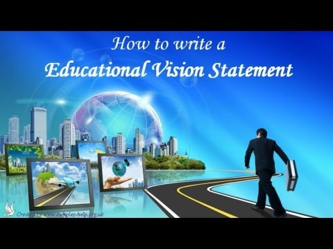 How to write Educational Vision Statements
