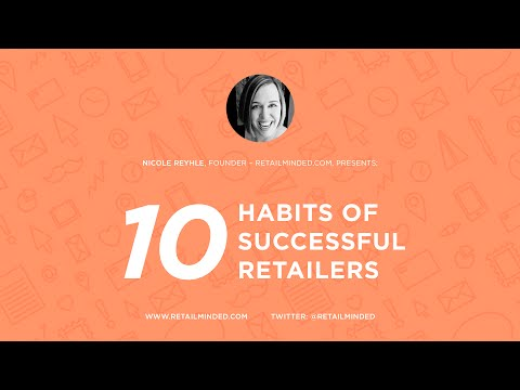 Retail Success: 10 Habits of successful retailers -- hosted by Nicole Reyhle, Retail Minded