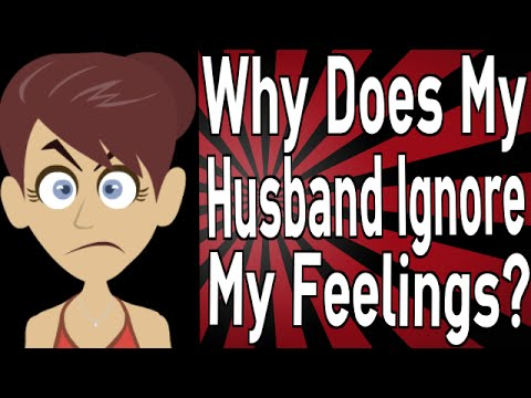 Why Does My Husband Ignore My Feelings?