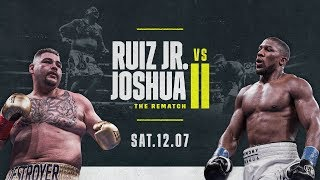 Andy Ruiz Jr. vs. Anthony Joshua   The Rematch Is Confirmed