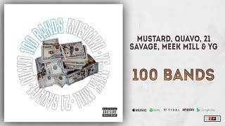 Mustard, Quavo, 21 Savage, YG & Meek Mill - 100 Bands
