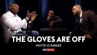 GLOVES ARE OFF: Dillian Whyte vs Joseph Parker 👊