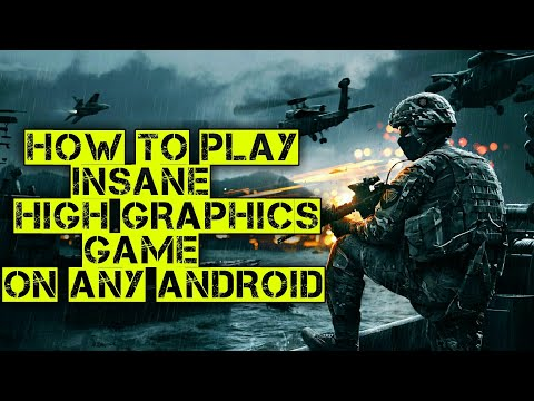 How to play high graphic games on android