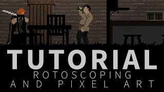 Rotoscoping and pixel art - Tutorial