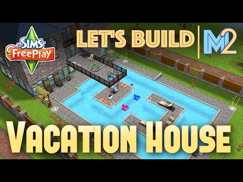 Sims FreePlay - Let's Build a Vacation House (Live Build Tutorial)