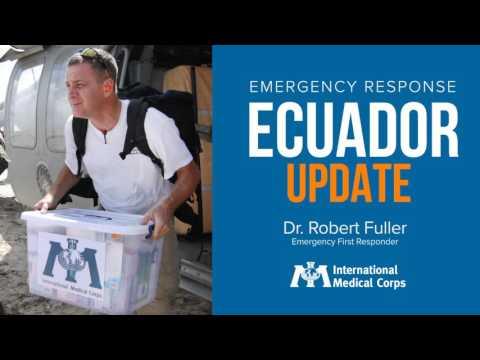 Ecuador Earthquake Update - Dr. Rob Fuller