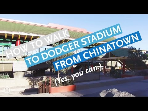 How To Walk to Dodger Stadium from Chinatown (yes, you can)