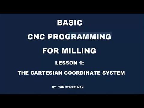 CNC MILL PROGRAMMING PT 1 - INTRODUCTION TO CNC MILL PROGRAMMING