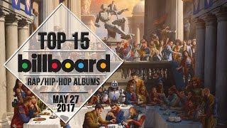 Top 15 • US Rap/Hip-Hop Albums • May 27, 2017 | Billboard-Charts