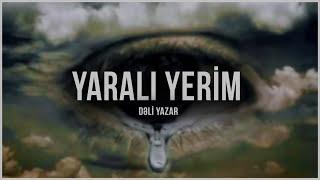 Dəli Yazar - Yaralı Yerim (single 2016)