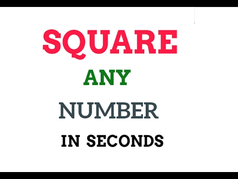 Square any number in seconds