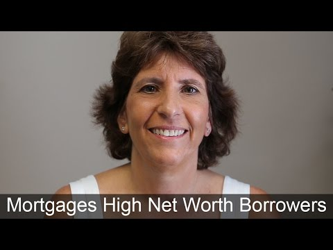 Mortgages for High Net Worth Borrowers - You Must Show an Income