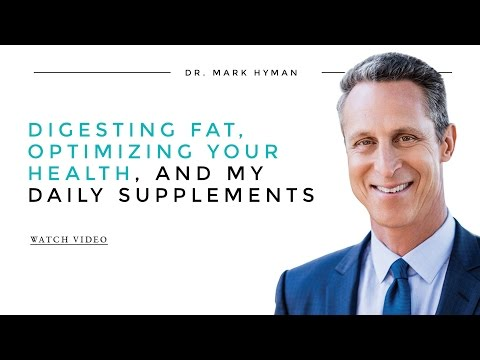 Digesting Fat, Optimizing Your Health, and My Daily Supplements
