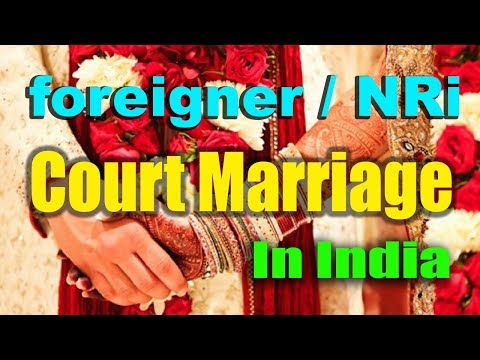 How foreigner can do court marriage in India?