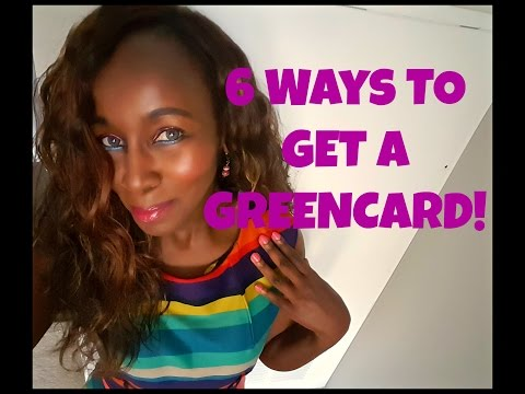 6 Ways To get a Green Card