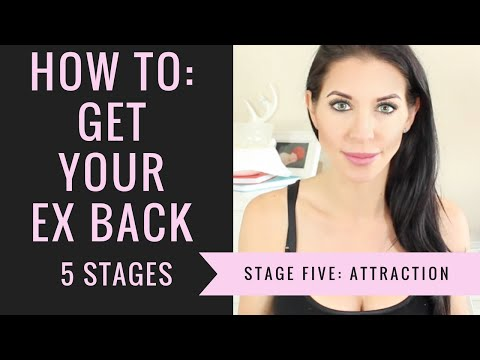 Getting Your Ex Back FIVE STAGES |  Stage 5: Part 1 -  Attraction