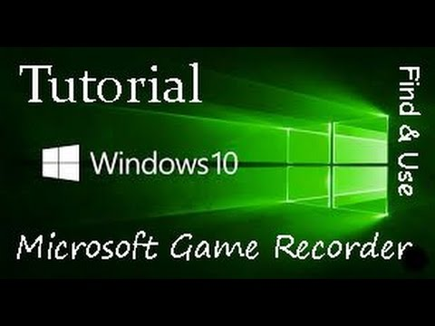 How to find & Use the Windows 10 Game Recorder/Screen Capture