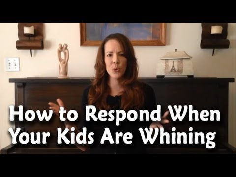 How to Respond When Your Kids Are Whining