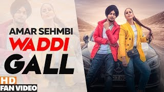 Waddi Gall (Fan Video) | Amar Sehmbi Ft. Bishamber Das | Latest Punjabi Songs 2019