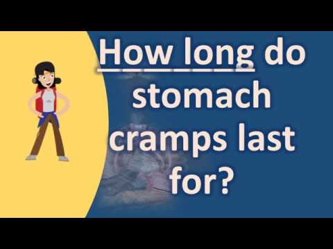 How long do stomach cramps last for ? | Good Health Channel