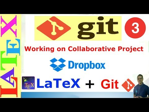 Working on a Collaborative Project using Dropbox, LaTeX and Git Program (Git tutorial-03)