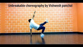 Vishwesh panchal choreography on unbreakable song by Faydee.