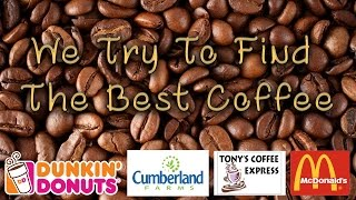 We Try to Find the Best Coffee